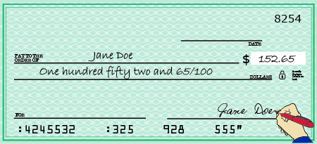 """An image of a check is shown. The check is made out to Jane Doe. It shows the number $152.65 and says in words, """"One hundred fifty two and 65 over 100 dollars."""""""
