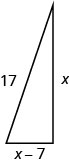 Figure shows a right triangle with the shortest side being x, the second side being x minus 7 and the hypotenuse being 17.