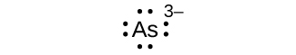 A Lewis dot diagram shows the symbol for arsenic, A s, surrounded by eight dots and a superscripted three negative sign.