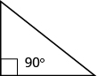 A right triangle is shown. The right angle is marked with a box and labeled 90 degrees.