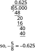 The division shows that 5 is divided by 8 to yield 0.625. The result concludes that five eights is equal to negative 0.625.