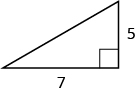 A right triangle is shown. The right angle is marked with a box. The side across from the right angle is labeled as 7. One of the sides touching the right angle is labeled as 5.