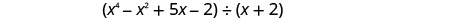 A polynomial, x to the fourth power minus x squared minus 5 x minus 2, divided by another polynomial, x plus 2.
