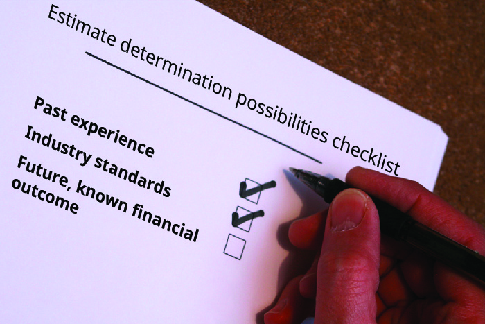 Image shows an estimate determination possibilities checklist. The list includes past experience with a checkmark, industry standards with a checkmark, and future, known financial outcome without a checkmark.