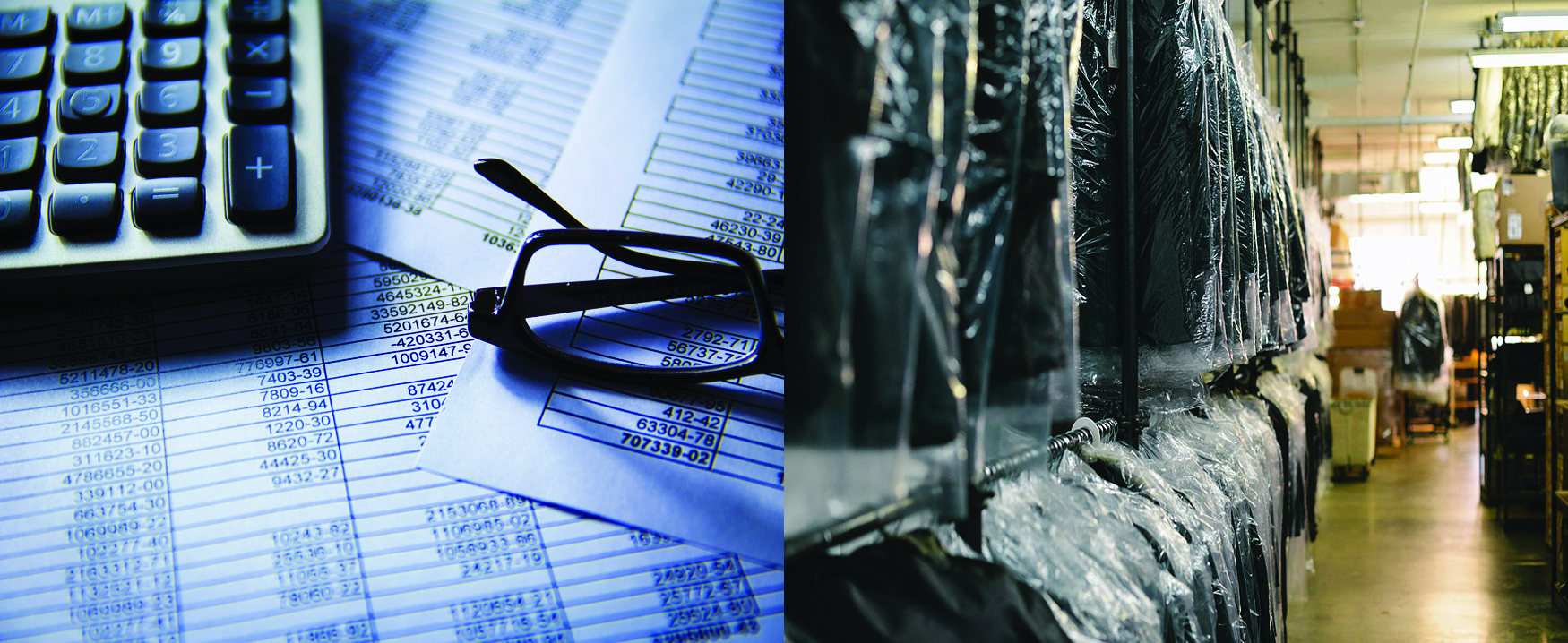 Two pictures. The one on the left is a 10-key calculator and a pair of reading glasses on top of papers with columns of numbers filling them. The one on the right is a shot from inside a dry-cleaner store, looking down a long double-row of clothes hanging in dry-cleaner bags.