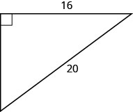 The figure is a right triangle with a side that is 16 units and a hypotenuse that is 20 units.