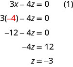 Substituting minus 4 into equation 1 for x, we get z equal to minus 3.
