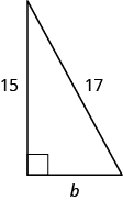 "A right triangle is shown. The right angle is marked with a box. The side across from the right angle is labeled as 17. One of the sides touching the right angle is labeled as 15, the other is labeled ""b""."