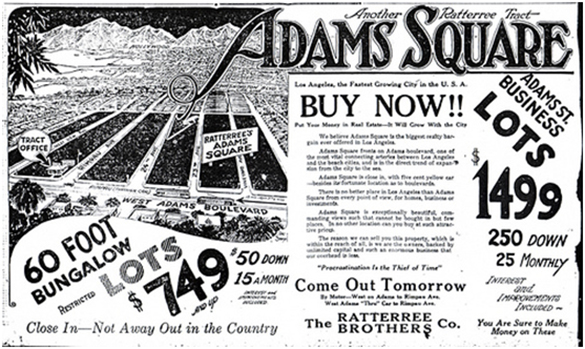 "An advertisement shows a bird's-eye drawing of large land tracts in Los Angeles, with the city spread out in the distance. The text contains information about the potential real estate opportunity, as well as large-print slogans, entreating potential customers to ""BUY NOW!!! Come Out Tomorrow."" Other language assures customers that ""You Are Sure to Make Money on These"" and that the land is ""Close In—Not Away Out in the Country."""