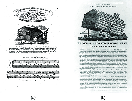"Image (a) shows the sheet music for Whig campaign song ""Tippecanoe and Tyler Too! A Comic Glee."" An illustration depicts Harrison beside a log cabin. The individual logs bear the names of fifteen states: Ohio, Maine, Massachusetts, Vermont, North Carolina, Indiana, Kentucky, Louisiana, Pennsylvania, Rhode Island, Maryland, New York, Delaware, Connecticut, and New Jersey. Harrison hoists a log labeled ""Hickory."" Image (b) shows an anti-Whig flyer with an illustration, titled ""We Stoop to Conquer,"" of a man, lured by a bottle labeled ""Hard Cider,"" crawling under a log cabin that has been propped up on one side like a box trap. The flyer's headline reads ""Federal-Abolition-Whig Trap. To Catch Voters In."""