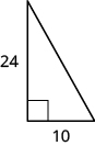 A right triangle is shown. The base is labeled 10, the height is labeled 24.