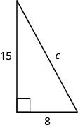 "A right triangle is shown. The right angle is marked with a box. The side across from the right angle is labeled as c. One of the sides touching the right angle is labeled as 15, the other is labeled ""8""."