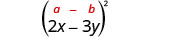contains 2 x minus 3 y, in parentheses, squared. Above the expression is the general formula a plus b, in parentheses, squared.