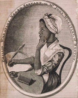 "A portrait of Phillis Wheatley from the frontispiece of Poems on various subjects is shown. The image, which depicts Wheatley writing at a desk, is framed with the words ""Phillis Wheatley, Negro Servant to Mr. John Wheatley, of Boston."""