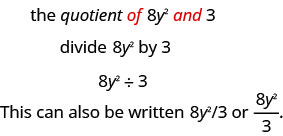 The quotient of 8 y squared and 3, divide 8 y squared by 3, 8 y squared divided by 3. This can also be written as 8 y squared slash 3 or 8 y squared upon 3.