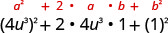 4 u cubed, in parentheses, squared, plus 2 times 4 u cubed times 1 plus 1 squared. Above this expression is the general formula a squared plus 2 times a times b plus b squared.