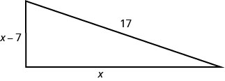 "This figure is a right triangle. The vertical leg is labeled ""x – 7"". the horizontal leg, the base, is labeled ""x"". The hypotenuse is labeled ""17""."