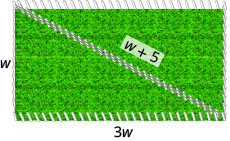 Image shows a rectangular segment of grass with fence around 4 sides and across the diagonal. The vertical side of the rectangle is labeled w and the horizontal side is labeled 3 w. The diagonal fence is labeled w plus 5.