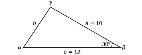 A triangle with standard labels. Side a = 10, side c = 12, and angle beta = 30 degrees.